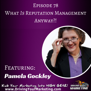 Pamela Gockley | What Is Reputation Management Anyway?