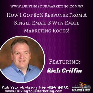 Rich Griffin | How I Got 80% Response From A Single Email & Why Email Marketing Rocks!