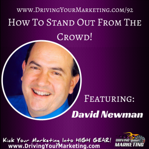 David Newman | How To Stand Out From The Crowd!