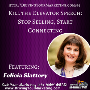 Felicia Slatter | Kill the Elevator Speech: Stop Selling, Start Connecting