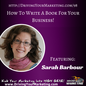Sarah Barbour | How To Write a Book for Your Business