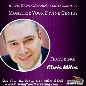 Chris Miles | Monetize Your Divine Genius